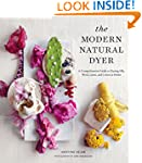 The Modern Natural Dyer: A Comprehens...