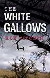 Rob Kitchin The White Gallows