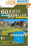 60 Hikes Within 60 Miles: Phoenix: In...
