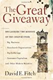 The Great Giveaway: Reclaiming the Mission of the Church from Big Business, Parachurch Organizations, Psychotherapy, Consumer Ca