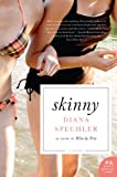 Skinny: A Novel By Diana Spechler
