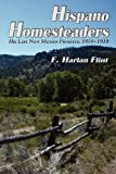 Hispano Homesteaders, The Last New Mexico Pioneers, 1850-1910