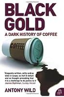 Black Gold: The Dark History of Coffee
