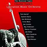 The Montreal Tapes with the Liberation Music Orchestra ~ Charlie Haden