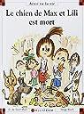 Le chien de Max et Lili est mort par Dominique de Saint Mars