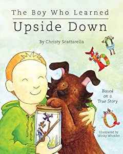 The Boy Who Learned Upside Down by
