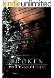 Broken: A Plague Journal (The Silver Trilogy: Book Three 3)