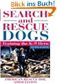 Search and Rescue Dogs: Training the K-9 Hero (Lifestyles General)