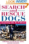 Search and Rescue Dogs: Training the...
