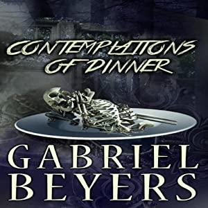 Contemplations of Dinner | [Gabriel Beyers]