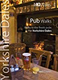 Neil Coates Yorkshire Dales Pub Walks: Top 10 Walks Series (Yorkshire Dales: Top 10 Walks)