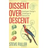Dissent Over Descent: Intelligent Design's Challenge to Darwinismby Steve Fuller