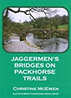 Jaggermen's Bridges on Packhorse Trails, by Christine McEwen