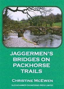 Jaggermen's Bridges on Packhorse Trails, by Christine McEwen