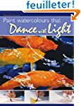 Paint Watercolours That Dance with Li...