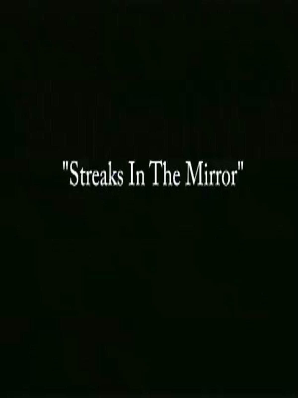 Streaks In The Mirror
