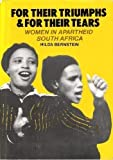 img - for For Their Triumphs and for Their Tears Women in Apartheid South Africa Revised edition by Bernstein, Hilda (1985) Paperback book / textbook / text book