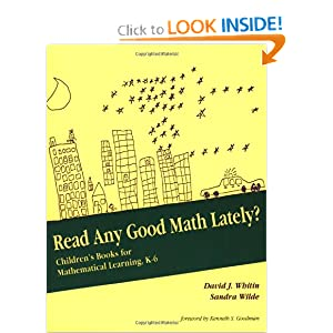 Read Any Good Math Lately?: Children's Books for Mathematical Learning, K-6 by David Whitin and Sandra Wilde