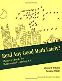 Read Any Good Math Lately?: Children's Books for Mathematical Learning, K-6 (For School Mathematics Addenda)
