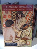 The Ancient Hawaiians: How They Clothed Themselves (Hawaii's Cultural Heritage Series)