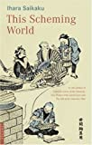 This Scheming World (0804833397) by Saikaku, Ihara