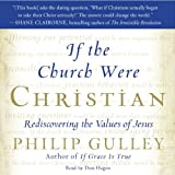 img - for If the Church Were Christian: Rediscovering the Values of Jesus book / textbook / text book