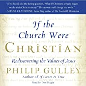 If the Church Were Christian: Rediscovering the Values of Jesus | [Philip Gulley]