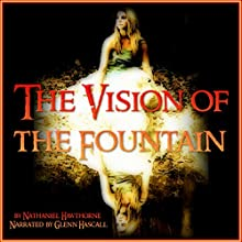 The Vision of the Fountain (       UNABRIDGED) by Nathaniel Hawthorne Narrated by Glenn Hascall