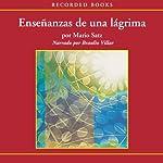 Enseñanzas de una lágrima [Lessons of a Tear (Texto Completo)] | Mario Satz