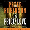 The Price of Love and Other Stories Audiobook by Peter Robinson Narrated by John Lee, Gideon Emery, Rosalyn Landor, Angela Goethals