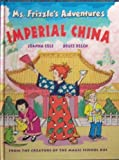 Ms. Frizzle's Adventures: Imperial China (From the Creator of the Magic School B