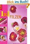 "1 x 1 kreativ ""Filzen"": Lehrgang in N..."