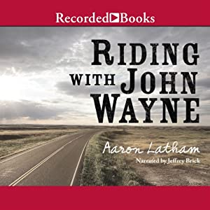 Riding With John Wayne Audiobook