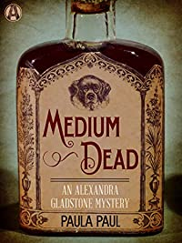 Medium Dead: An Alexandra Gladstone Mystery by Paula Paul ebook deal
