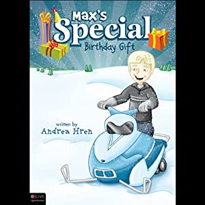 Max's Special Birthday Gift | [Andrea Hren]