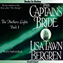 The Captain's Bride: Northern Lights, Book 1 (       UNABRIDGED) by Lisa Tawn Bergren Narrated by Stephanie Brush