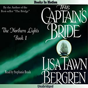 The Captain's Bride: Northern Lights, Book 1 | [Lisa Tawn Bergren]