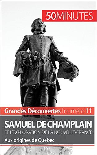 champlain-et-lexploration-de-la-nouvelle-france-aux-origines-de-quebec-grandes-decouvertes-t-11