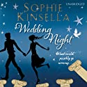 Wedding Night (       UNABRIDGED) by Sophie Kinsella Narrated by Finty Williams, Beth Chalmers, Michael Fenton Stevens