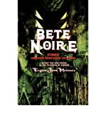 img - for [ Bete Noire: Stories Concerning Human Nature and Horror [ BETE NOIRE: STORIES CONCERNING HUMAN NATURE AND HORROR ] By Mahoney, Eugene John ( Author )Dec-14-2006 Paperback book / textbook / text book