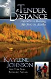 img - for A Tender Distance: Adventures Raising My Sons in Alaska book / textbook / text book