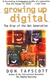img - for Growing Up Digital: The Rise of the Net Generation book / textbook / text book