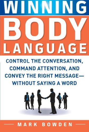 Winning Body Language: Control the Conversation, Command...