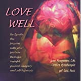 Love Well: Designed to re-ignite the passion in a relationship. ~ Jeff Gold