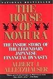 The House of Nomura: The Inside Story of the Legendary Japanese Financial Dynasty by Alletzhauser, Albert J. (1991) Paperback