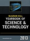 McGraw-Hill Yearbook of Science and Technology 2013 (McGraw-Hill's Yearbook of Science & Technology)