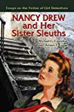 Nancy Drew and Her Sister Sleuths: Essays on the Fiction of Girl Detectives