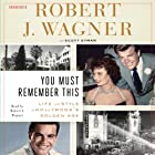You Must Remember This: Life and Style in Hollywood's Golden Age Hörbuch von Robert J. Wagner, Scott Eyman Gesprochen von: Robert J. Wagner