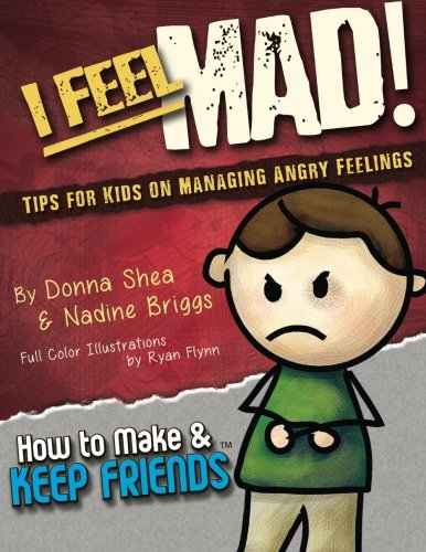 I Feel Mad! Tips for Kids on Managing Angry Feelings (How to Make & Keep Friends Workbooks) (Volume 1) (How To Make Friends Book compare prices)