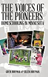 img - for The Voices of the Pioneers: Homeschooling in Minnesota book / textbook / text book